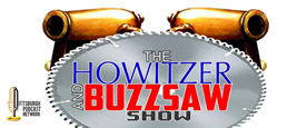 Howitzer and Buzzsaw Show