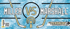 Pens Blog Podcast Miller vs Marshall