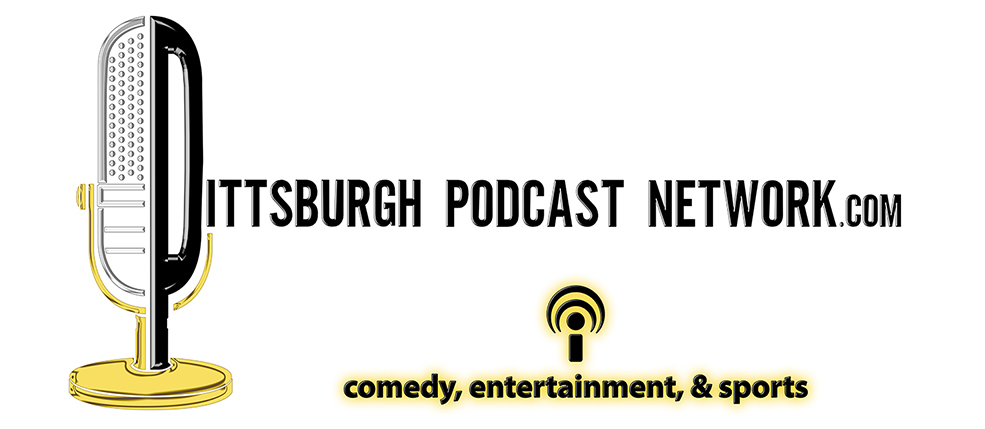 Pittsburgh Podcast Network featuring comedy, sports, & entertainment