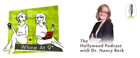 Whine at 9 Podcast with Dr Nancy Berk