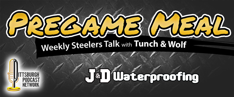 Pregame Meal Steelers Podcast with Tunch and Wolf
